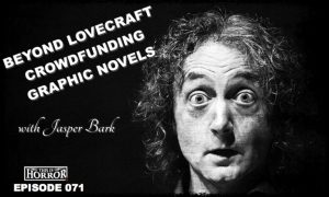 Beyond Lovecraft, Crowdfunding, Graphic Novels — This Is Horror Podcast 71